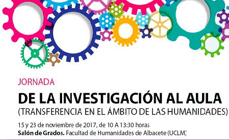 JORNADA DE LA INVESTIGACIÓN AL AULA (TRANSFERENCIA EN EL ÁMBITO DE LAS HUMANIDADES)