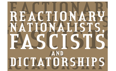 INTERNATIONAL CONFERENCE REACTIONARY NATIONALIST, FASCISTS AND DICTATORSHIPS