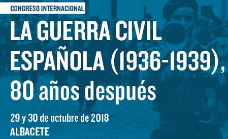 CONGRESO INTERNACIONAL. LA GUERRA CIVIL ESPAÑOLA (1936-1939), 80 AÑOS DESPUÉS