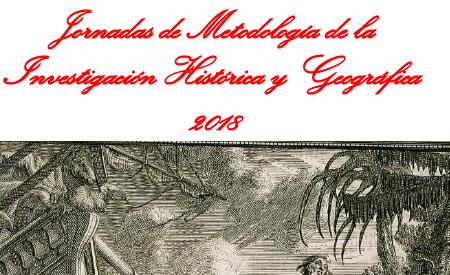 JORNADAS DE METODOLOGÍA E INVESTIGACIÓN HISTÓRICA Y GEOGRÁFICA